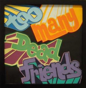 http://thinkspacegallery.com/2009/01/show/Acne-Too-Many-Dead-Friends.jpg